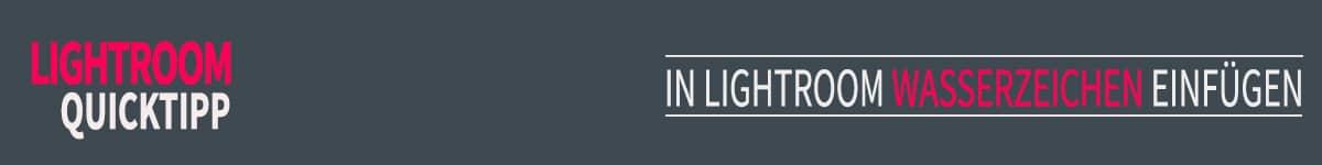 In Lightroom Wasserzeichen einfügen