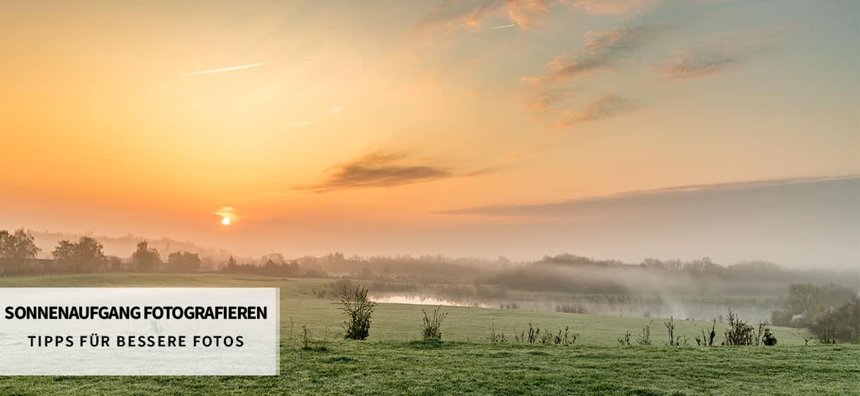 Sonnenaufgang fotografieren – Tipps für bessere Fotos